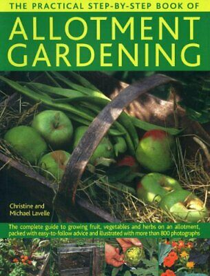 £4.49 • Buy The Practical Step-By-Step Book Of Allotment Gardening: Th... By Michael Lavelle