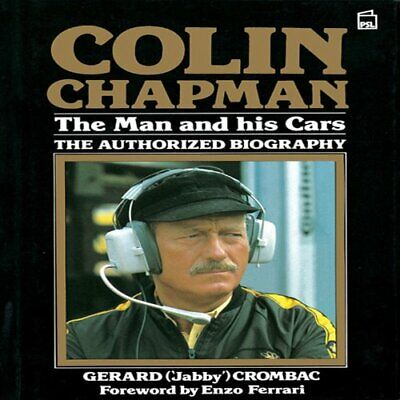 £41.99 • Buy Colin Chapman: The Man And His Cars - The Authori... By Crombac, Gerard Hardback