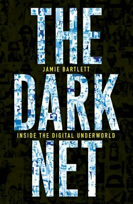 £3.99 • Buy The Dark Net By Bartlett, Jamie Book The Cheap Fast Free Post