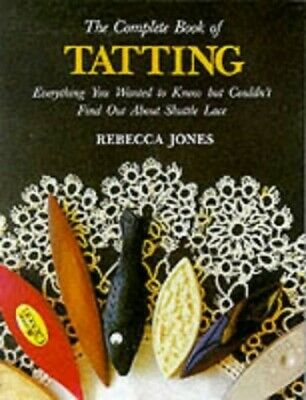 £17.99 • Buy The Complete Book Of Tatting By Jones, Rebecca Paperback Book The Cheap Fast
