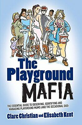 The Playground Mafia By Clare Christian And Elisabeth Kent Book The Cheap Fast • 4.49£
