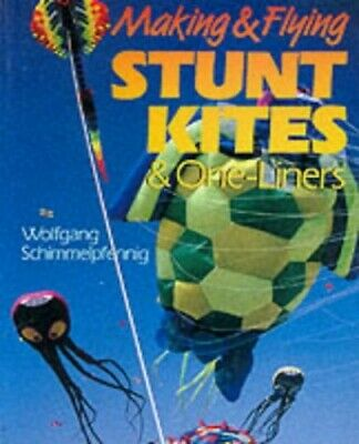 Making & Flying Stunt Kites & One-Liners By Schimmelfenig, Wolfgang Paperback • 22.99£