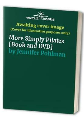 More Simply Pilates [Book And DVD] By Jennifer Pohlman Book The Cheap Fast Free • 5.99£