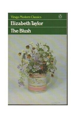 £5.99 • Buy The Blush And Other Stories (Virago Modern Classics) By Taylor, Elizabeth Book