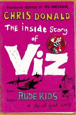 The Inside Story Of Viz: Rude Kids By Donald, Chris Paperback Book The Cheap • 101.99£