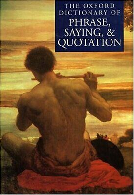 £2.99 • Buy The Oxford Dictionary Of Phrase, Saying And Quotation Hardback Book The Cheap
