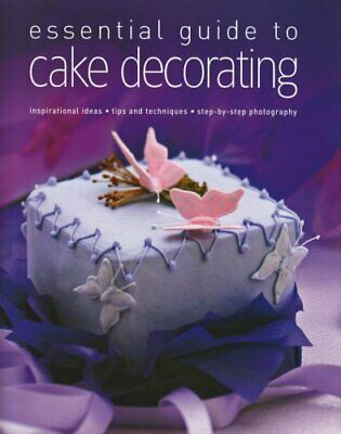 Essential Guide To Cake Decorating By Barker, Alex Hardback Book The Cheap Fast • 2.69£