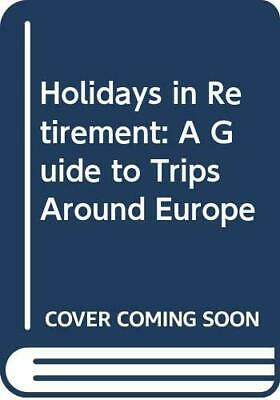 £3.99 • Buy Holidays In Retirement: A Pensioner's Guide To Tri... By Smith, Joseph Paperback