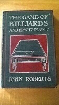 £30 • Buy The Game Of Billiards And How To Play It By John Roberts Hardcover Book 1905