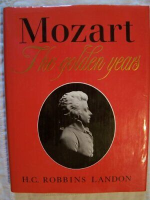 Mozart, The Golden Years, 1781-1791 By Landon, H. C. Robbins Hardback Book The • 6.99£