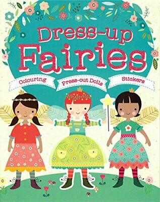 £13.99 • Buy Dress-Up Fairies: Colouring, Press-Out Dolls, Stickers (Doll Dressing) Book The