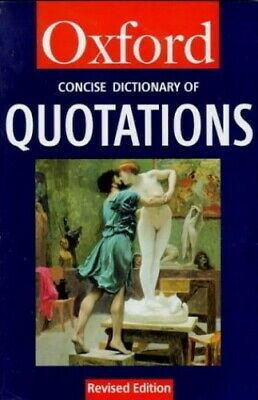 £2.59 • Buy The Concise Oxford Dictionary Of Quotations (Oxford Paperback Refer... Paperback