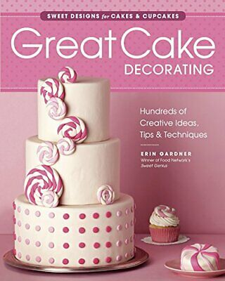 Great Cake Decorating By Erin Gardner Book The Cheap Fast Free Post • 5.59£