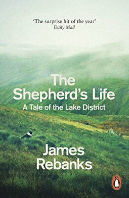 The Shepherd's Life: A Tale Of The Lake District By Rebanks, James Book The • 7.49£