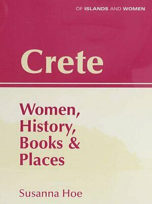 Crete: Women, History, Books And Places (Of Islands... By Hoe, Susanna Paperback • 5.99£