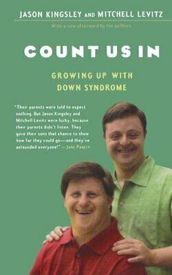 Count Us In: Growing Up With Down Syndrome (A Harvest Book) By Kingsley, Jason • 14.99£