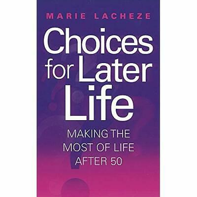 £4.77 • Buy Choices For Later Life: Making The Most Of Life After 5 - Paperback NEW Lacheze,