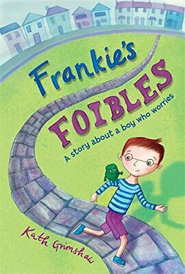 Frankie's Foibles: A Story About A Boy Who Worries By Kath Grimshaw Book The • 4.67£