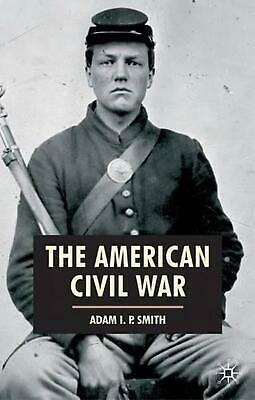 AU61.14 • Buy The American Civil War By Adam I.P. Smith (English) Paperback Book Free Shipping