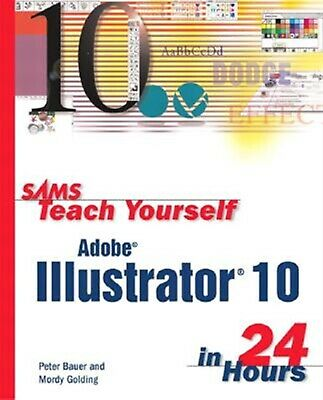 AU45.98 • Buy Sams Teach Yourself Adobe Illustrator 10 In 24 Hours By Golding, Mordy