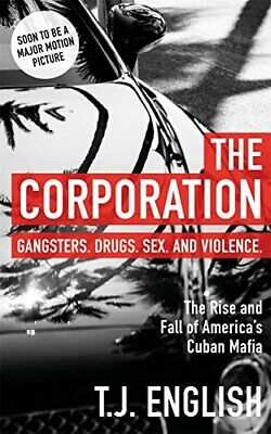 The Corporation: The Rise And Fall Of America� S Cuban Mafia By English, T J • 8.99£
