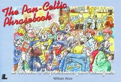 The Pan-Celtic Phrasebook: Learn Welsh, Gaelic, Irish ... By Liam Knox Paperback • 6.49£