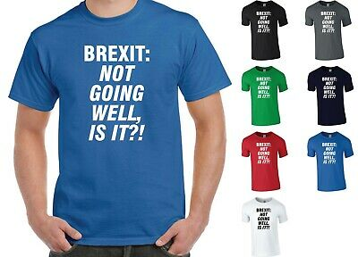 £11.45 • Buy Brexit: Not Going Well, Is It?! T-Shirt - Funny Remain EU Europe UK Britain