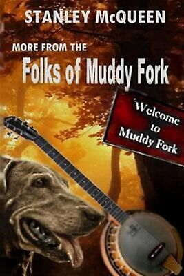 $ CDN16.71 • Buy More From The Folks Of Muddy Fork By McQueen, Stanley -Paperback
