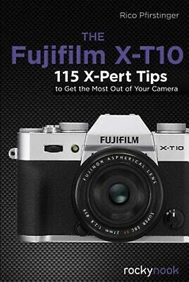 AU36.35 • Buy The Fujifilm X-T10 115 X-Pert Tips Get Most Out Your C By Pfirstinger Rico