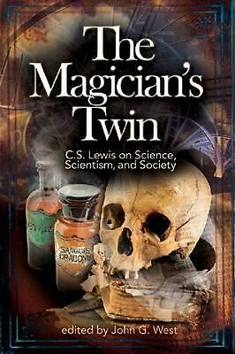 AU31.62 • Buy The Magician's Twin: C. S. Lewis On Science, Scientism, And Society By John G. W