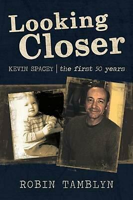 AU31.99 • Buy Looking Closer: Kevin Spacey, The First 50 Years By Tamblyn Robin Tamblyn (Engli