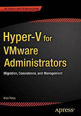 AU90.18 • Buy Hyper-V For Vmware Administrators: Migration, Coexistence, And Management By Bri
