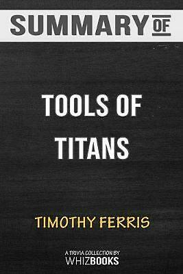 AU34.02 • Buy Summary Of Tools Of Titans By Timothy Ferriss: Trivia/Quiz For Fans By Whizbooks