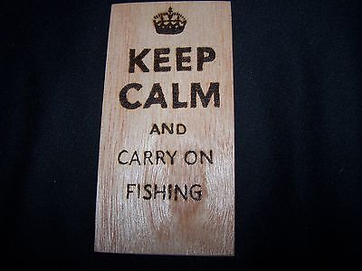 KEEP CALM And Carry On Fishing....sign- Wooden Pyrography Gift • 3.49£