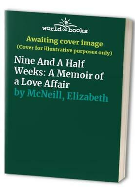 £3.59 • Buy Nine And A Half Weeks: A Memoir Of A Love Aff... By McNeill, Elizabeth Paperback