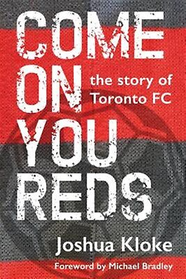 AU35.40 • Buy Come On You Reds: The Story Of Toronto FC By Kloke, Joshua -Paperback