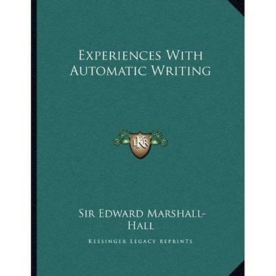 Experiences With Automatic Writing - Paperback NEW Edward Marshall 10 Sept. 2010 • 12£