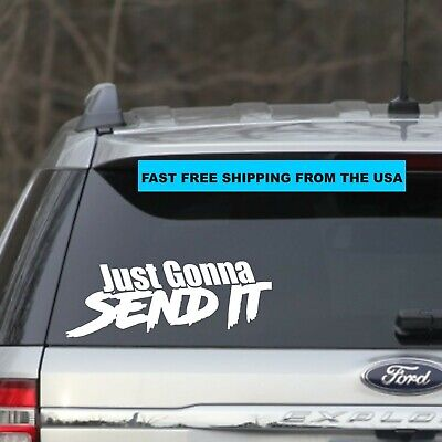 $1.99 • Buy Just Gonna Send It DECAL  8  Car Window Sticker For JDM Slammed Race Drift