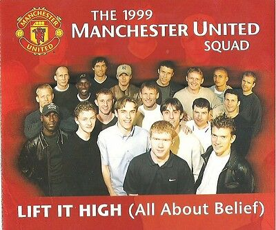 The 1999 Manchester United Squad – Lift It High (All About Belief) - CD Single • 1.99£