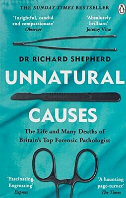 £6.54 • Buy Unnatural Causes: 'An Absolutely Brilliant Book. I Re... By Shepherd, Dr Richard