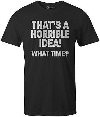$14.99 • Buy 9 Crowns Tees Men's Horrible Idea Funny Sarcastic T-Shirt