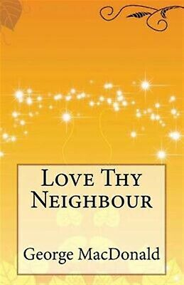 AU19.49 • Buy Love Thy Neighbour By MacDonald, George -Paperback