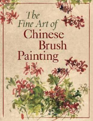 £2.90 • Buy The Fine Art Of Chinese Brush Painting By Sterling Publishing Company Staff