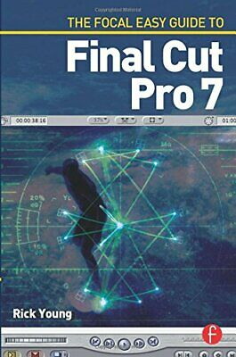 £3.49 • Buy The Focal Easy Guide To Final Cut Pro 7 By Young, Rick Paperback Book The Cheap