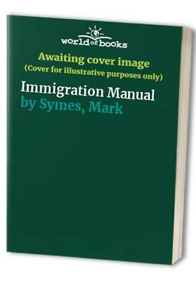 Immigration Manual By Symes, Mark Book The Cheap Fast Free Post • 36.99£