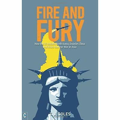 AU36.42 • Buy Fire And Fury: How The US Isolates North Korea, Encircl - Paperback NEW Coles, T