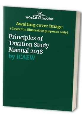 Principles Of Taxation Study Manual 2018 By ICAEW Book The Cheap Fast Free Post • 9.99£