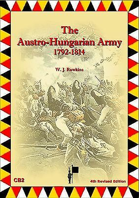 THE AUSTRO-HUNGARIAN ARMY 1792-1814  W J Rawkins   • 5.95£