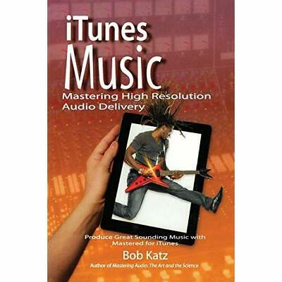 AU57.60 • Buy ITunes Music: Mastering High Resolution Audio Delivery: - Paperback NEW Katz, Bo