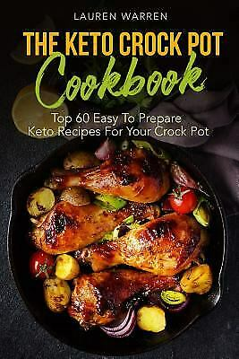 $4.35 • Buy The Keto Crock Pot Cookbook : Top 60 Easy To Prepare Keto Recipes For Your...